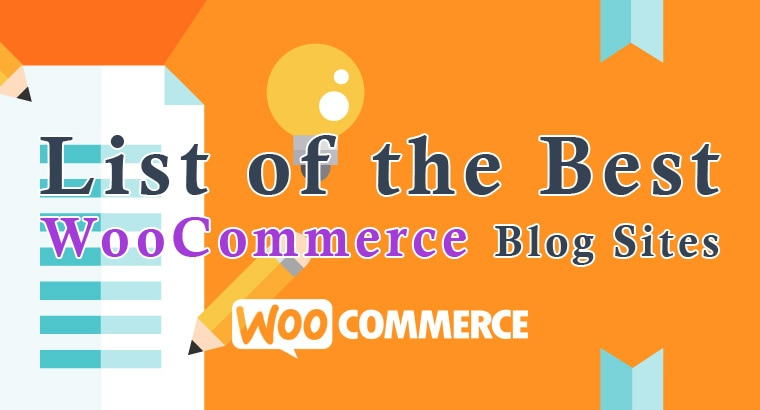 List of the Best WooCommerce Blog Sites to Become a WooCommerce Pro